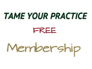Tame Your Practice Free Membership